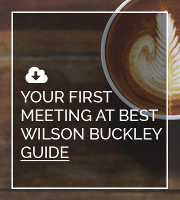 Your First Meeting At Best Wilson Buckley Family Law Guide